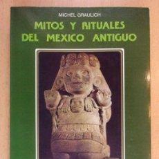 Libros de segunda mano: MITOS Y RITUALES DE MEXICO ANTIGUO / MICHEL GRAULICH / 1990. EDICIONES ISTMO. Lote 205726827