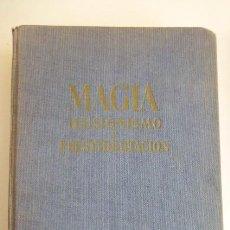Libros de segunda mano: MAGIA,ILUSIONISMO Y PRESDIGITACION...ANTONIO DE ARMENTERAS..EDICION DE 1964-330 PGS.. Lote 205727785