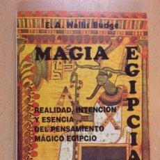 Libros de segunda mano: MAGIA EGIPCIA / E.A. WALLIS BUDGE / 1996. EDITORIAL HUMANITAS. Lote 205735211