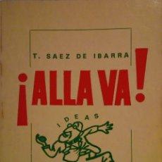 Libros de segunda mano: ¡ALLÁ VA! T. SAEZ DE IBARRA (SENTENCIAS Y FRASES HUMORÍSTICAS Y SATÍRICAS DE TEMAS VARIADOS). Lote 205741927