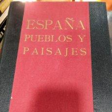 Libros de segunda mano: ESPAÑA PUEBLOS Y PAISAJES JOSE ORTIZ ECHAGUE 1932. Lote 205742940
