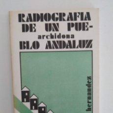 Libros de segunda mano: RADIOGRAFÍA DE UN PUEBLO ANDALUZ. ARCHIDONA / MANUEL HERNÁNDEZ. Lote 205746456