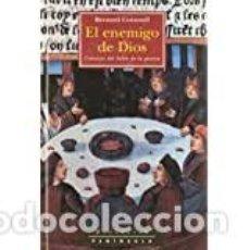 Libros de segunda mano: EL ENEMIGO DE DIOS: NOVELA DEL REY ARTURO: CRÓNICAS DEL SEÑOR DE LA G (HISTORICA). Lote 205748106