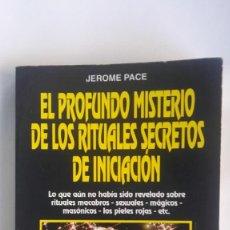 Libros de segunda mano: EL PROFUNDO MISTERIO DE LOS RITUALES SECRETOS DE INICIACIÓN. Lote 205748127