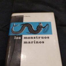 Libros de segunda mano: LOS MONSTRUOS MARINOS ANTONIO RIBERA EDICIONES TELSTAR 1967 TAPA DURA CON SOBRECUBIERTA.. Lote 205749943