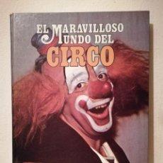 Libros de segunda mano: LIBRO - EL MARAVILLOSO MUNDO DEL CIRCO - VARIOS - EDICIONES NOVA 1979. Lote 205753343