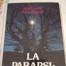 Libros de segunda mano: LA PARAPSICOLOGÍA - HUMBERT LARCHER , PATRICK RAVIGNANT. Lote 205772340