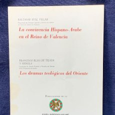 Livros em segunda mão: RULL CONVIVENCIA HISPANO ARABE EN REINO VALENCIA TEJADA DRAMAS TEOLOGICOS ORIENTE 20,5X14,5CMS. Lote 205776825