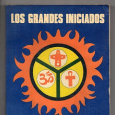 Libros de segunda mano: LOS GRANDES INICIADOS. EDOUARD SCHIURE. EDITORIAL OLIMPO, MÉXICO, 1970. Lote 205786471