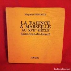 Libros de segunda mano: LA CERÁMICA DE MARSELLA DEL SIGLO XVII ,MARGUERITE DESNUELLE, EDIT. AUBANEL 1984 DEDICATORIA AUTORA. Lote 205791701