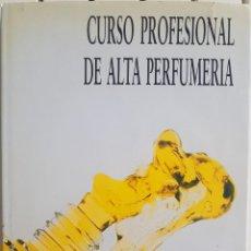 Libros de segunda mano: CURSO PROFESIONAL DE ALTA PERFUMERÍA. MANUEL DOMÍNGUEZ. AÑO 1990. Lote 205793915