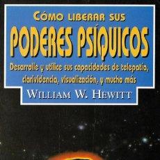 Libros de segunda mano: CÓMO LIBERAR SUS PODERES PSÍQUICOS, WILLIAN W. HEWITT. Lote 205799230