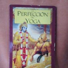 Libros de segunda mano: LA PERFECCIÓN DEL YOGA. A. C. BHAKTIVEDANTA SWAMI PRABHUPÂDA. 1993. Lote 205803890