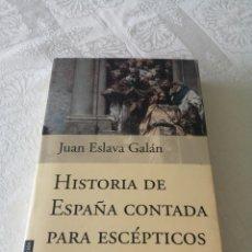 Libros de segunda mano: HISTORIA DE ESPAÑA CONTADA PARA ESCÉPTICOS. JUAN ESLAVA GALÁN. PLANETA. PROBABLEMENTE SU MEJOR OBRA.. Lote 205806053