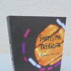 Libros de segunda mano: SANTISIMA TRINIDAD. FLAMENCO TOROS VINO. PABLO GARCIA MANCHA. EDITA BODEGAS ONTAÑON 2010. Lote 205806495