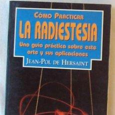 Libros de segunda mano: CÓMO PRÁCTICAR LA RADIESTESIA - JEAN-POL DE HERSANT - ED. EDAF 1997 - VER INDICE. Lote 205823827