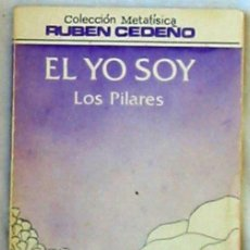 Libros de segunda mano: EL YO SOY - LOS PILARES - RUBEN CEDEÑO - ED. BIENES LACÓNICA 1988 VENEZUELA - VER INDICE. Lote 205827618