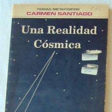 Libros de segunda mano: UNA REALIDAD CÓSMICA - CARMEN SANTIAGO - CARACAS 1989 - VER INDICE. Lote 205829193