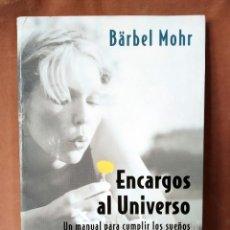 Libros de segunda mano: ENCARGOS AL UNIVERSO. BÄRBEL MOHR. Lote 205829316
