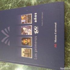 Libros de segunda mano: LOS PRIMEROS 100 AÑOS. PEDRO A. FÁBREGAS. Lote 205843015