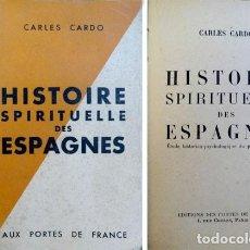 Libros de segunda mano: CARDÓ, C. HISTOIRE SPIRITUELLE DES ESPAGNES. ÉTUDE HISTORICO-PSYCHOLOGQUE DU PEUPLE ESPAGNOL. 1946. Lote 205843421