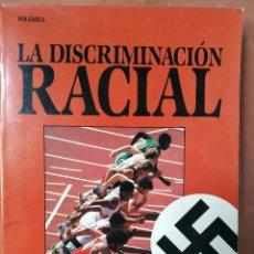 Libros de segunda mano: LA DISCRIMINACIÓN RACIAL. EDITORIAL MOLINO.1987. Lote 205843520