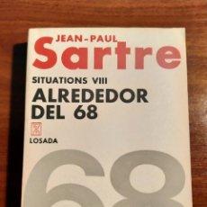 Libros de segunda mano: LIBRO. SITUATIONS VIII. ALREDEDOR DEL 68. JEAN-PAUL SARTRE. LOSADA. 1973. PERFECTO ESTADO.. Lote 205851203