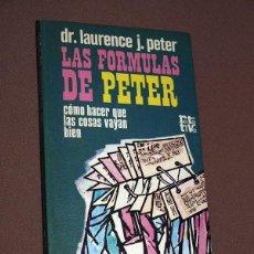 Libros de segunda mano: LAS FÓRMULAS DE PETER. CÓMO HACER QUE LAS COSAS VAYAN BIEN. DR. LAURENCE J. PETER. PLAZA & JANÉS. Lote 205852047