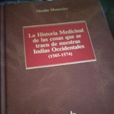 Libros de segunda mano: LA HISTORIA MEDICINAL DE LAS COSAS QUE SE TRAEN DE NUESTRAS INDIAS OCC.1565-1574. N. MOMARDES.MADRID. Lote 205852850