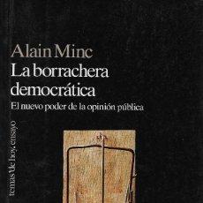 Libros de segunda mano: LA BORRACHERA DEMOCRÁTICA, ALAIN MINC. Lote 205855426