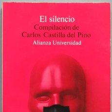 Libros de segunda mano: EL SILENCIO. COMP. CARLOS CASTILLA DEL PINO. Lote 205859647