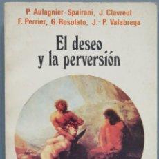 Libros de segunda mano: EL DESEO Y LA PERVERSION. VV.AA. EDITORIAL SUDAMERICANA. BUENOS AIRES. Lote 205859886