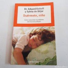 Libros de segunda mano: DUERMETE NIÑO - EDUARD ESTIVILL Y SYLVIA DE BEJAR - TDK36. Lote 205862811
