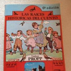 Libros de segunda mano: LAS RAÍCES HISTÓRICAS DEL CUENTO 6ª EDICIÓN. VLADIMIR PROPP. Lote 205867972