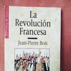 Libros de segunda mano: LA REVOLUCION FRANCESA - JEAN-PIERRE BOIS - HISTORIA 16 - 1997 - 3**. Lote 205873361