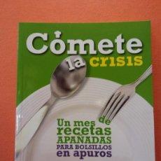Libros de segunda mano: COMETE LA CRISIS. CARLOS RUIZ DE VERGARA GIL. EDICIONES PUBLICO.. Lote 205884791
