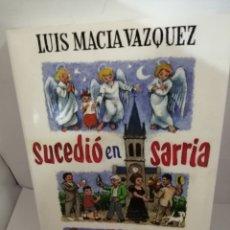Libri di seconda mano: SUCEDIÓ EN SARRIA DE LUIS MACÍA VÁZQUEZ. Lote 205881341