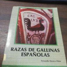 Libros de segunda mano: RAZAS DE GALLINAS ESPAÑOLAS. FERNANDO OROZCO PIÑAN. 1989.. Lote 205899975