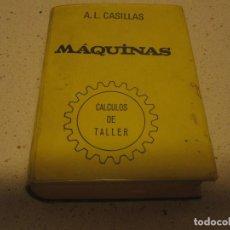 Livres d'occasion: MAQUINAS A.L. CASILLAS CALCULOS DE TALLER. Lote 206168302