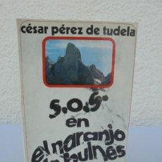 Libros de segunda mano: S.O.S. EN EL NARANJO DE BULNES. CESAR PEREZ DE TUDELA. DEDICADO POR EL AUTOR.EDITORIAL JUVENTUD 1971. Lote 206173486