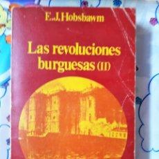 Libros de segunda mano: LAS REVOLUCIONES BURGUESAS -I-E.J. HOBSBAWM. Lote 206184811