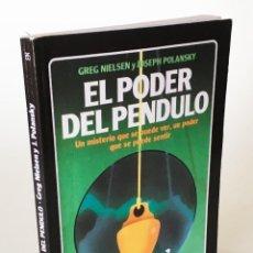 Libros de segunda mano: EL PODER DEL PÉNDULO - UN MISTERIO QUE SE PUEDE VER - GREG NIELSEN Y JOSEPH POLANSKY - RADIESTESIA. Lote 206195997