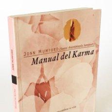 Libros de segunda mano: MANUAL DEL KARMA - NUEVE DÍAS PARA CAMBIAR TU VIDA - JONN MUMFORD - CICLO KÁRMICO, DHARMA, SWADHARMA. Lote 206197473