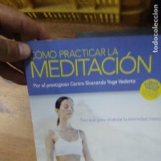 Libros de segunda mano: CÓMO PRACTICAR LA MEDITACIÓN. ART.548-390. Lote 206206055