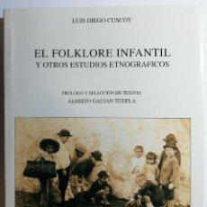 Libros de segunda mano: EL FOLKLORE INFANTIL Y OTROS ESTUDIOS ETNOGRAFICOS. LUIS DIEGO CUSCOY. 1991.. Lote 206206200