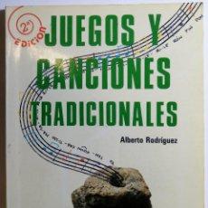 Libros de segunda mano: JUEGOS Y CANCIONES TRAIDICONALES. ALBERTO RODRIGUEZ. 1989.. Lote 206206862
