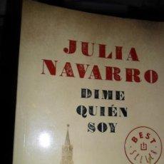 Libros de segunda mano: DIME QUIÉN SOY, JULIA NAVARRO, ED. DEBOLSILLO. Lote 206211562