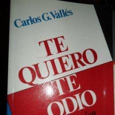 Libros de segunda mano: TE QUIERO, TE ODIO, CARLOS G. VALLÉS, ED. SAL TERRAE. Lote 206215913