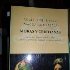 Libros de segunda mano: MORAS Y CRISTIANAS, ÁNGELES DE IRISARRI, MAGDALENA LASALA, ED. SALAMANDRA. Lote 206216142