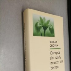 Libros de segunda mano: CUERPOS SIN EDAD, MENTES SIN TIEMPO / DEEPAK CHOPRA / CÍRCULO DE LECTORES. Lote 206216502